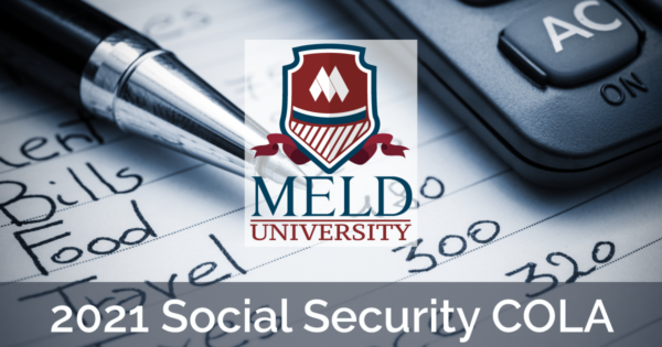 2021 Social Security Cost of Living Allowance [COLA] Update. Meld University Logo on top of a pen, paper with budget figures, and a calculator